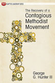 The Recovery of a Contagious Methodist Movement by George Hunter